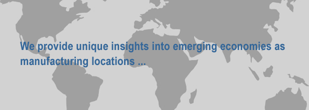 We provide unique insights into emerging economies as manufacturing locations